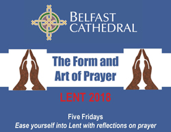 Explore the 'Art and Form of Prayer' at Belfast Cathedral