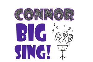 Get the 'Connor Big Sing' into your diary!