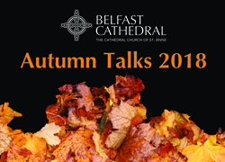 Belfast Cathedral announces Autumn Talks' speakers