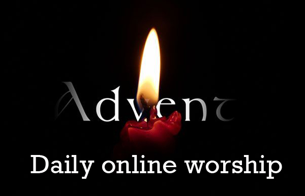 Daily online worship for Advent