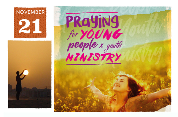 Day of Prayer for Young People and Youth Ministry – November 21